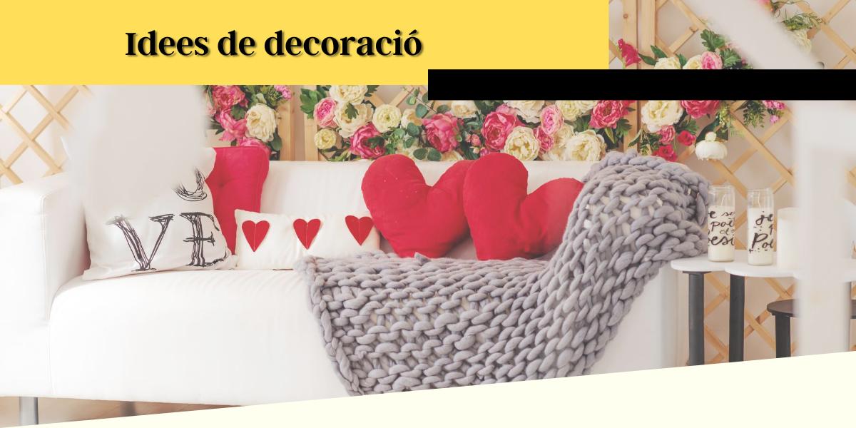 valenti - Decora la casa per Sant Valentí