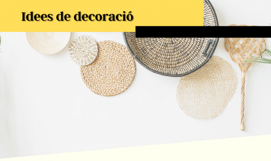 15 idees per decorar la casa
